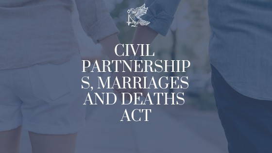 Civil Partnerships, Marriages and Deaths Act