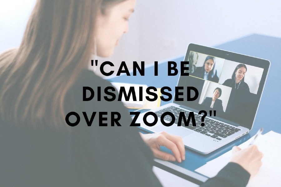 Can Employees Be Dismissed Over Zoom?