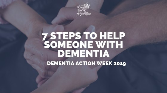 7 Steps To Help Someone With Dementia