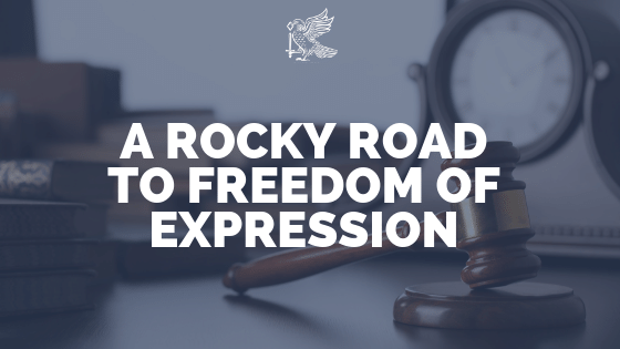 A Rocky Road to Freedom of Expression