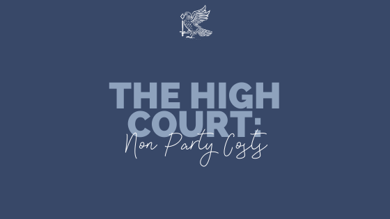 The High Court: Non Party Costs