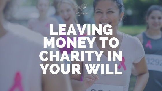 Leaving Money To Charity In Your Will