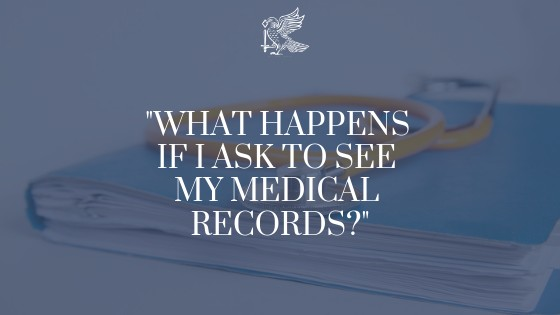 """What Happens If I Ask To See My Medical Records?"""