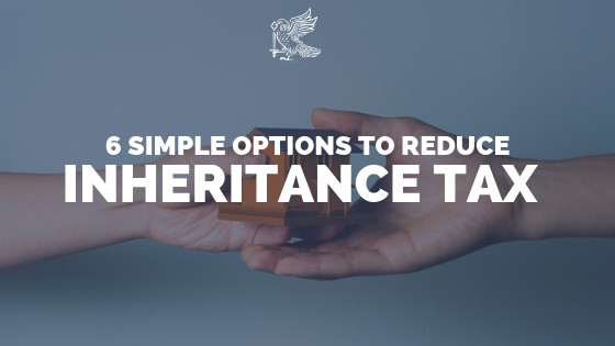 6 Simple Ways To Reduce Inheritance Tax