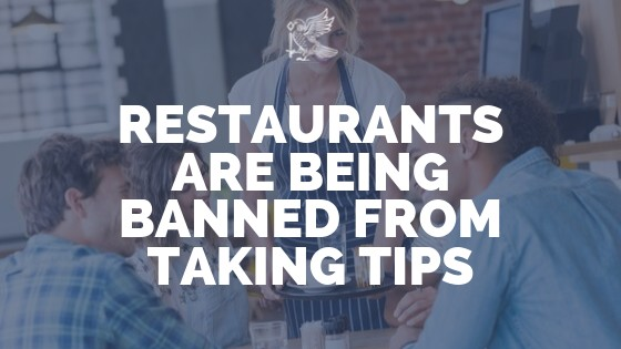 Restaurants Are Being BANNED From Taking Tips