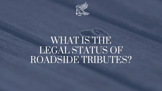 What Is The Legal Status Of Roadside Tributes?