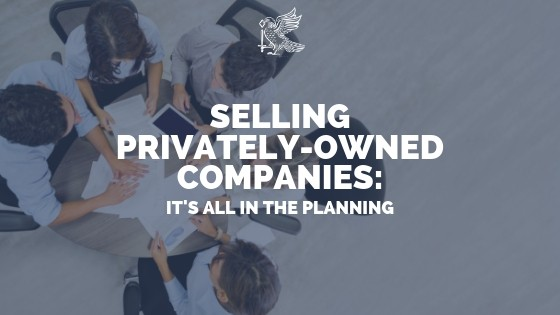 Selling Privately-Owned Companies: Its All In The Planning