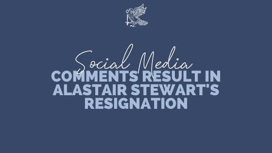Social Media Comments Result In Alastair Stewarts Resignation
