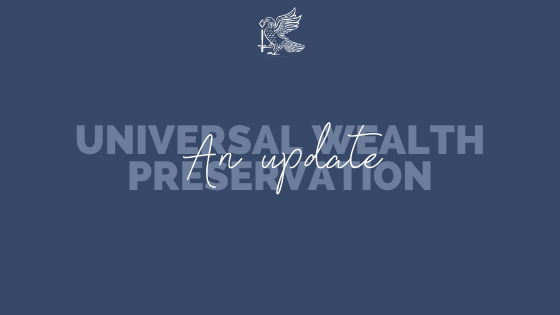 Universal Wealth Preservation - An Update