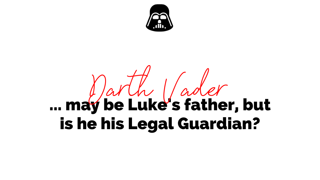 Darth Vader may be Lukes father, but is he his Legal Guardian?